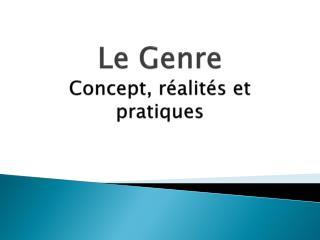 Le Genre Concept, réalités et pratiques