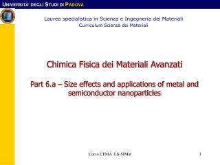 Laurea specialistica in Scienza e Ingegneria dei Materiali Curriculum Scienza dei Materiali