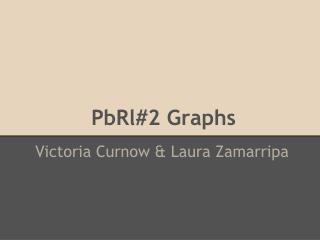 PbRl#2 Graphs