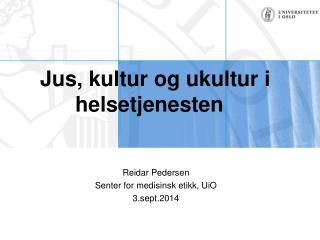 Jus, kultur og ukultur i helsetjenesten