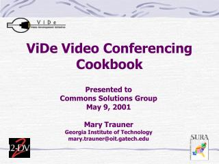 ViDe Video Conferencing Cookbook
