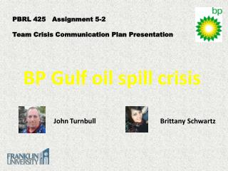 PBRL 425   Assignment 5-2 Team Crisis Communication Plan Presentation