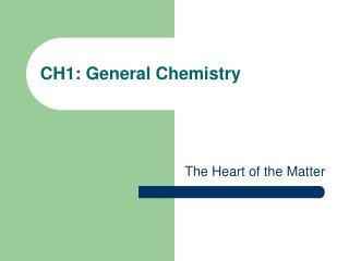CH1: General Chemistry