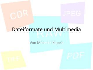 Dateiformate und Multimedia
