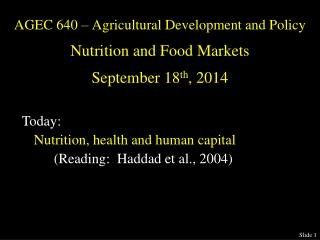 AGEC 640 – Agricultural Development and Policy Nutrition and Food Markets September 18 th , 2014