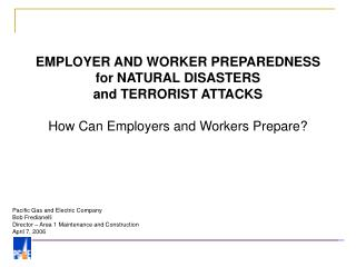 EMPLOYER AND WORKER PREPAREDNESS for NATURAL DISASTERS and TERRORIST ATTACKS