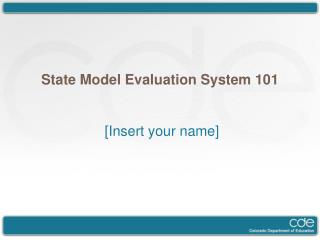 State  Model  Evaluation System 101 [Insert your name]
