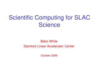 Scientific Computing for SLAC Science