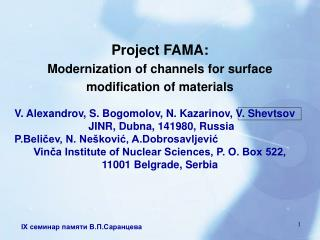 Project FAMA: Modernization of channels for surface modification of materials