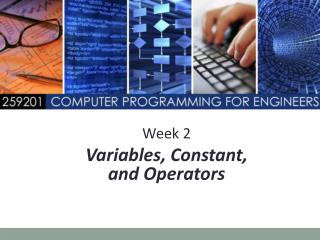 Week 2 Variables, Constant, and Operators