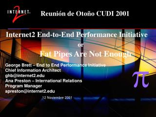 Internet2 End-to-End Performance Initiative or Fat Pipes Are Not Enough