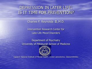 DEPRESSION IN LATER LIFE: IS IT TIME FOR PREVENTION?