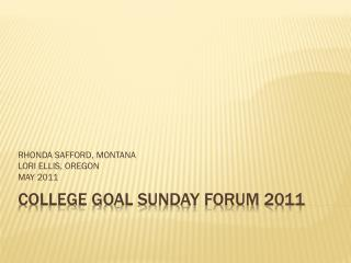 COLLEGE GOAL SUNDAY FORUM 2011