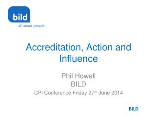 Accreditation, Action and Influence