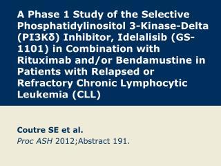 Coutre  SE et al. Proc  ASH  2012;Abstract 191 .