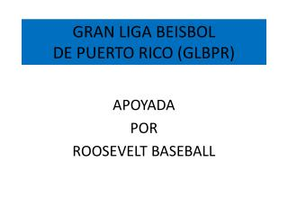 GRAN LIGA BEISBOL DE PUERTO RICO (GLBPR)