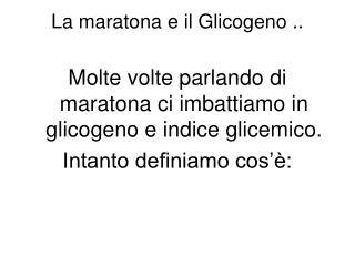 La maratona e il Glicogeno ..
