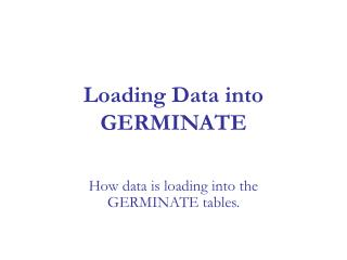 Loading Data into GERMINATE