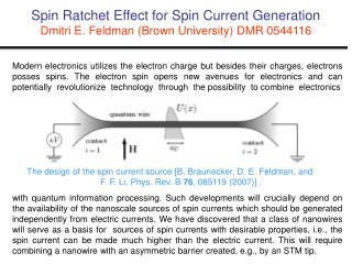 Spin Ratchet Effect for Spin Current Generation Dmitri E. Feldman (Brown University)  DMR 0544116