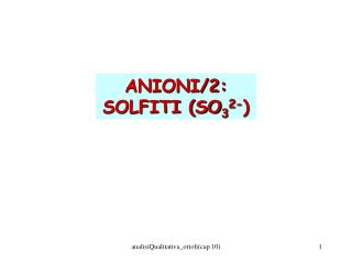 ANIONI/2: SOLFITI (SO 3 2- )