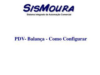 PDV- Balança - Como Configurar