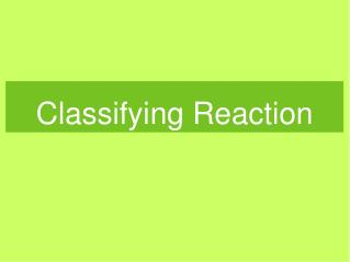 Classifying Reaction
