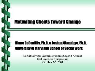 Motivating Clients Toward Change