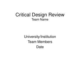 Critical Design Review Team Name