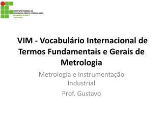 VIM - Vocabulário Internacional de Termos Fundamentais e Gerais de Metrologia