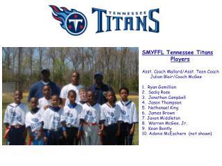 SMYFFL Tennessee Titans Players Asst. Coach Mallard/Asst. Teen Coach Julian Blair/Coach McGee