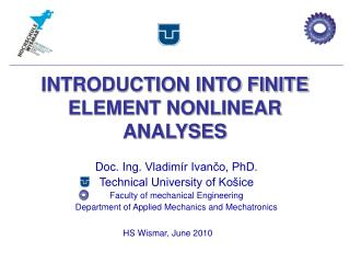 INTRODUCTION INTO FINITE ELEMENT NONLINEAR ANALYSES