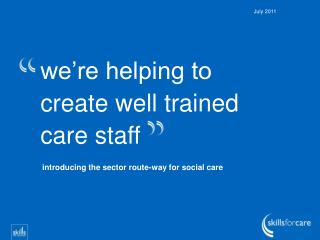 we're helping to create well trained care staff