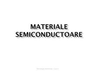 MATERIALE SEMICONDUCTOARE