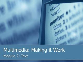 Multimedia: Making it Work