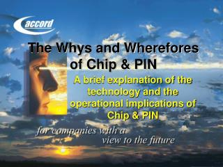 The Whys and Wherefores of Chip & PIN
