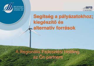 A Regionális Fejlesztési Holding, az Ön partnere