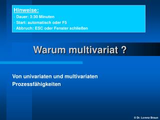Warum multivariat ?