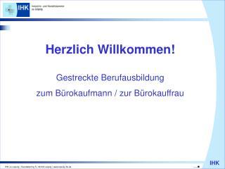 Herzlich Willkommen! Gestreckte Berufausbildung zum Bürokaufmann / zur Bürokauffrau