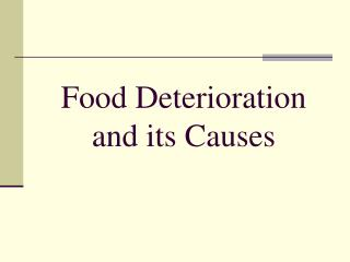 Food Deterioration and its Causes