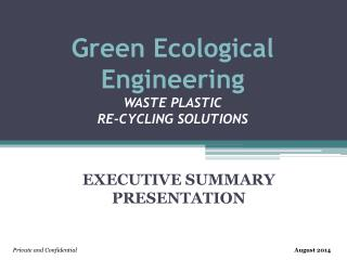 Green Ecological Engineering WASTE PLASTIC RE-CYCLING SOLUTIONS