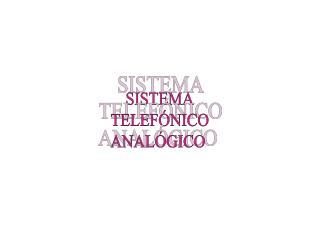SISTEMA TELEFÓNICO ANALÓGICO