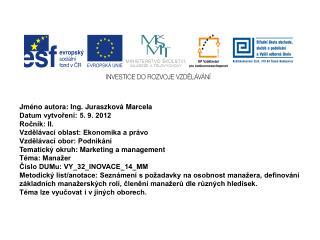Jméno autora: Ing. Juraszková Marcela Datum vytvoření: 5. 9. 2012 Ročník: II.