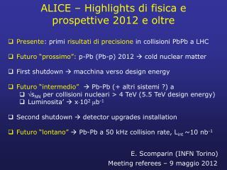 ALICE – Highlights di fisica e prospettive 2012 e oltre
