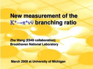 New measurement of the  + → +  branching ratio