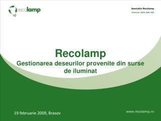 Recolamp Gestionarea deseurilor provenite din surse de iluminat