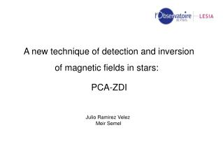 A new technique of detection and inversion of magnetic fields in stars: PCA-ZDI