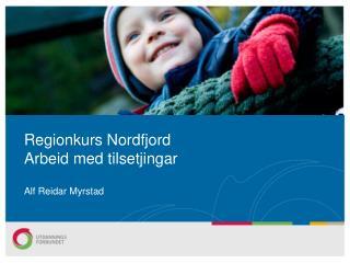 Regionkurs Nordfjord Arbeid med tilsetjingar