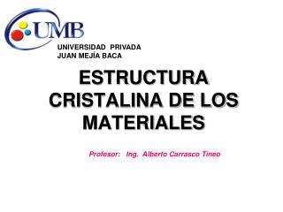 ESTRUCTURA CRISTALINA DE LOS MATERIALES