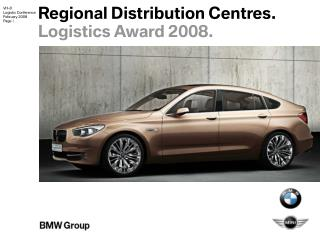 Regional Distribution Centres. Logistics Award 2008.