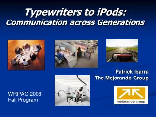 Typewriters to iPods: Communication across Generations